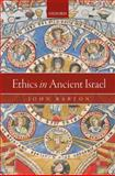 Ethics in Ancient Israel, Barton, John, 0199660433