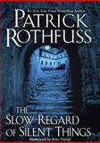 The Slow Regard of Silent Things, Patrick Rothfuss, 0756410436