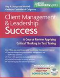 Client Management and Leadership Success : A Course Review Applying Critical Thinking to Test Taking, Colgrove, Kathryn Cadenhead and Hargrove-Huttel, Ray A., 0803620438