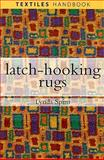 Latch-hooking Rugs, Spiro, Lynda, 0812220439