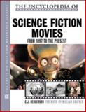 The Encyclopedia of Science Fiction Movies : From 1898 to the Present, Henderson, C. J., 0816040435