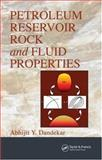 Petroleum Reservoir Rock and Fluid Properties, Dandekar, Abhijit Y., 0849330432