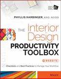 The Interior Design Productivity Toolbox : Checklists and Best Practices to Manage Your Workflow, Harbinger, Phyllis, 111868043X