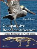 Comparative Bone Identification, Diane France, 1439820430