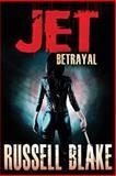 JET II - Betrayal, Russell Blake, 1480170437