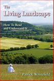 The Living Landscape, Patrick Whitefield, 1856230430