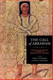 The Call of Abraham : Essays on the Election of Israel in Honor of Jon D. Levenson, Kaminsky, Joel S., 0268020434