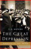 The Great Depression, T. H. Watkins, 0316080438