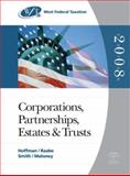 West Federal Taxation 2008 : Corporations, Partnerships, Estates and Trusts, Hoffman, William H. and Raabe, William A., 0324380437