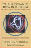 The Messianic Idea in Judaism, Gershom Scholem and Gershom Scholem, 0805210431