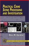 Practical Crime Scene Processing and Investigation, Gardner, Ross M., 0849320437