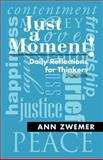 Just a Moment!, Ann Zwemer, 1462720439