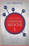 A User's Guide to Chinese Medicine, Neil Kingham, 1493720430