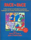 Face to Face : A Sourcebook of Individual Consultation Techniques for Faculty/Instructional Developers, Lewis, Karron G. and Lunde, Joyce T. Povlacs, 1581070438