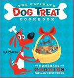 The Ultimate Dog Treat Cookbook, Liz Palika, 1630260436