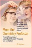 Mom the Chemistry Professor : Personal Accounts and Advice from Chemistry Professors Who Are Mothers, , 3319060430