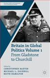 Britain in Global Politics Volume 1 : From Gladstone to Churchill, , 0230360440