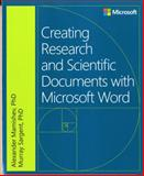 Creating Research and Scientific Documents Using Microsoft Word, Mamishev, Alexander and Sargent, Murray, 0735670447