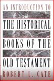 An Introduction to the Historical Books of the Old Testament, Cate, Robert L., 0805410449