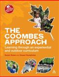 The Coombes Approach : Learning Through an Experiential and Outdoor Curriculum, Rowe, Susan and Humphries, Susan, 0826440444