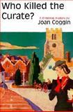 Who Killed the Curate?, Joan Coggin, 0915230445