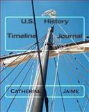 U. S. History Timeline Journal, Catherine Jaime, 1461000440