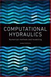 Computational Hydraulics, Popescu, Ioana, 1780400446