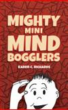 Mighty Mini Mind Bogglers, Karen C. Richards, 0486490440