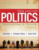 State and Local Politics : Institutions and Reform, Donovan, Todd and Mooney, Christopher, 0495090441