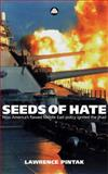 Seeds of Hate : How America's Flawed Middle East Policy Ignited the Jihad, Pintak, Lawrence, 0745320449