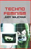 TechnoFeminism 1st Edition