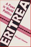 Eritrea, a Pawn in World Politics, Yohannes, Okbazghi, 0813010446
