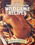 America's Favorite Wild Game Recipes, Creative Publishing International Editors, 086573044X