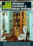 How to Build Miniature Furniture and Room Settings, Judy Beals, 0890240442