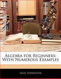 Algebra for Beginners, Isaac Todhunter, 1142900444