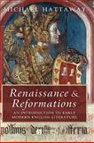 Renaissance and Reformations : An Introduction to Early Modern English Literature, Hattaway, Michael, 1405100443