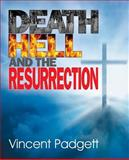 Death, Hell and the Resurrection, Vincent Padgett, 147960044X