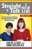 Straight Talk with a Post-Op and a Doc, Connie Stapleton and Cari De La Cruz, 1497350441
