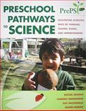Preschool Pathways to Science (PrePS) : Facilitating Scientific Ways of Thinking, Talking, Doing, and Understanding, Gelman, Rochel and Brenneman, Kimberley, 1598570447