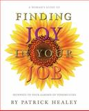 A Woman's Guide to Finding Joy in Your Job, Pat Healey, 1599320444
