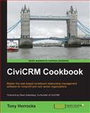CiviCRM Cookbook, Tony Horrocks, 1782160442