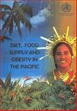 Diet, Food Supply and Obesity in the Pacific, WHO Regional Office For the Western Pacific Staff, 9290610441