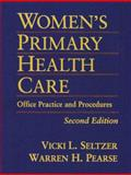 Women's Primary Health Care : Office Practice and Procedures, Seltzer, Vicki L. and Pearse, Warren H., 0070580448