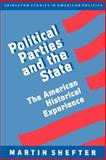 Political Parties and the State - The American Historical Experience, Shefter, Martin, 0691000441