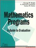 Mathematics Programs : A Guide to Evaluation, Bright, George W. and Uprichard, A. Edward, 0803960441