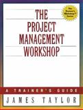 The Project Management Workshop, Taylor, James, 0814470440