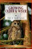 Growing Older and Wiser, Sandy Larsen and Dale Larsen, 0830830448