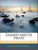 Charity and Its Fruits, Jonathan Edwards, 1142060446
