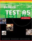 Automotive ASE Test Preparation Manuals : Brakes, Test A5, Thomson Delmar Learning, 1401820441