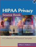 HIPAA Privacy Source Book : A Collection of Practical Samples, Hubbartt, William S., 1586440446